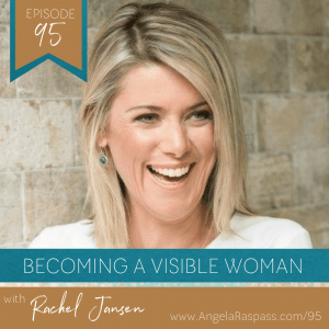 Becoming a visible woman – Ep 95 with Rachel Jansen